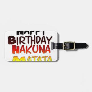 Happy Birthday Hakuna Matata Inspirational graphic Bag Tag