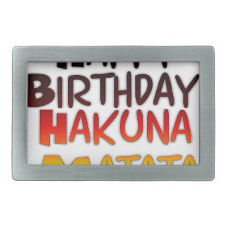 Happy Birthday Hakuna Matata Inspirational graphic Belt Buckle