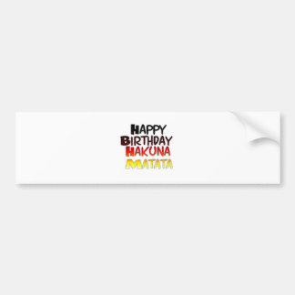 Happy Birthday Hakuna Matata Inspirational graphic Bumper Sticker