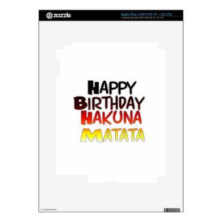Happy Birthday Hakuna Matata Inspirational graphic iPad 3 Skin