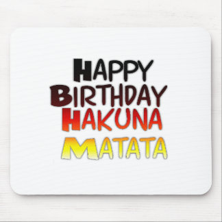 Happy Birthday Hakuna Matata Inspirational graphic Mouse Pad