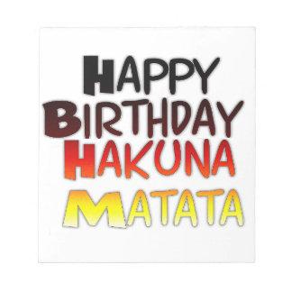 Happy Birthday Hakuna Matata Inspirational graphic Notepad