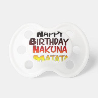 Happy Birthday Hakuna Matata Inspirational graphic Pacifier