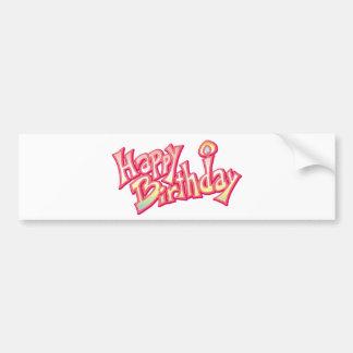 Happy Birthday Happy anniversary Bumper Sticker