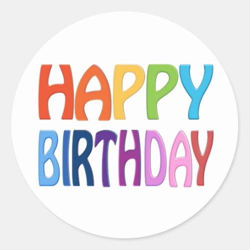 Happy Birthday _ Happy Colourful Greeting Classic Round Sticker