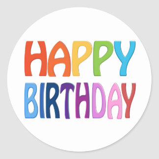 Happy Birthday - Happy Colourful Greeting Classic Round Sticker