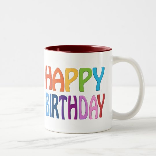 Happy Birthday - Happy Colourful Greeting Two-Tone Coffee Mug