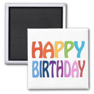 Happy Birthday - Happy Colourful Magnet