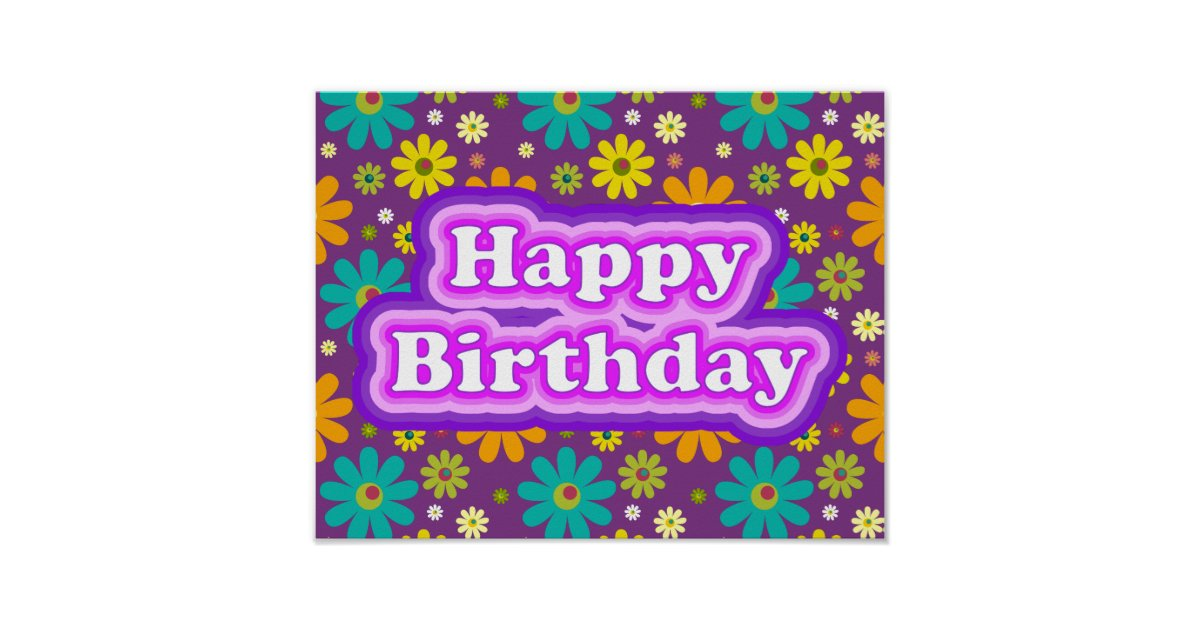 Happy Birthday Hippie Flowers Poster Zazzle Com