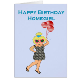 Happy Birthday Homegirl Card