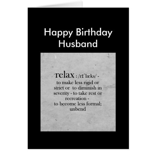 Happy Birthday Husband Definition Of Relax Humor Greeting