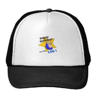 Happy Birthday - I'm ONLY 100 Trucker Hat