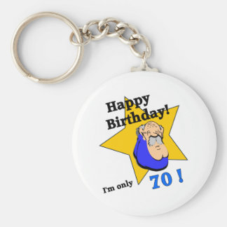 Happy Birthday  - I'm ONLY 70.png Basic Round Button Keychain
