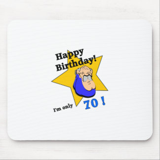 Happy Birthday  - I'm ONLY 70.png Mouse Pad