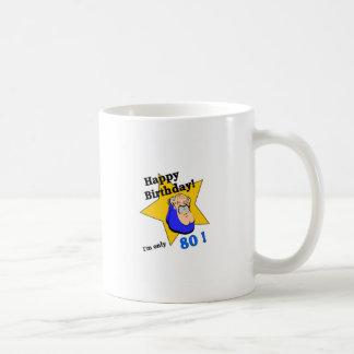 Happy Birthday - I'm ONLY 80.png Coffee Mug