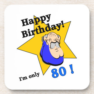 Happy Birthday - I'm ONLY 80.png Drink Coaster
