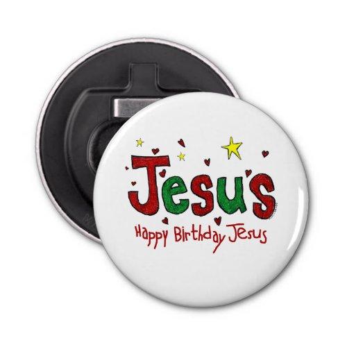 Happy Birthday Jesus Bottle Opener