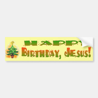HAPPY BIRTHDAY JESUS BUMPER STICKER