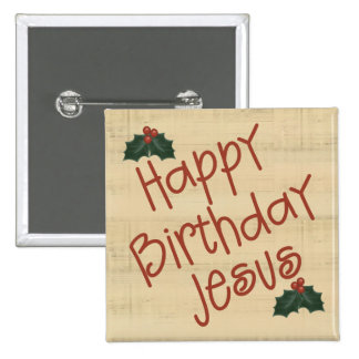 Happy Birthday Jesus Buttons