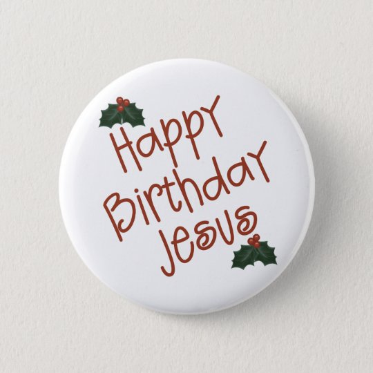 Happy Birthday Jesus Christmas Gift Pinback Button