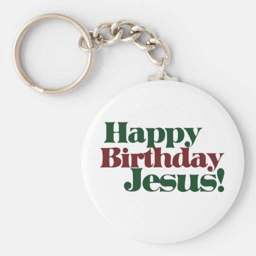 Happy Birthday Jesus it's Christmas Keychains