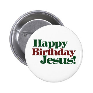 Happy Birthday Jesus it's Christmas Pinback Button
