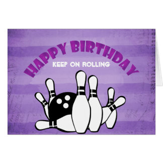 Happy Birthday Keep On Rolling Bowling Theme Card