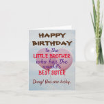 "Happy birthday lil bro card<br><div class=""desc"">Nothing is better than a sibling relationship and nothing will beat a cheeky birthday card that will remind him of how awesome you are ;P</div>"