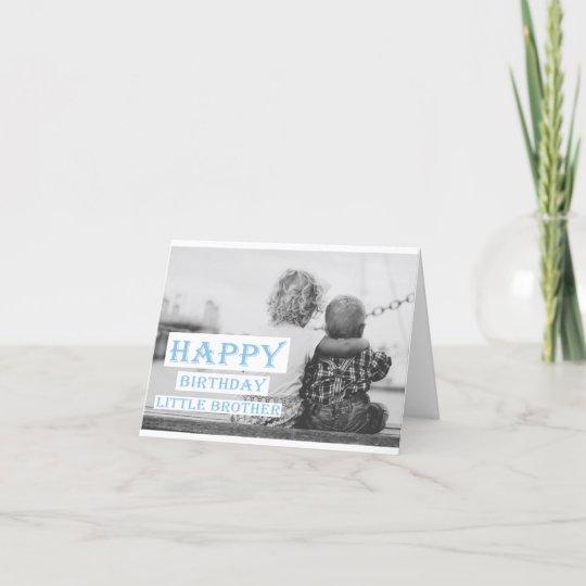 Happy Birthday Little Brother Card Zazzle