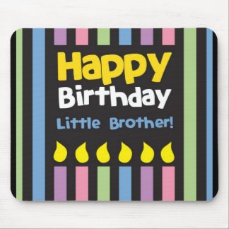 Happy Birthday little Brother stripey Mouse Pad