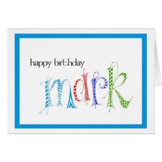 Happy Birthday Mark Greeting Card