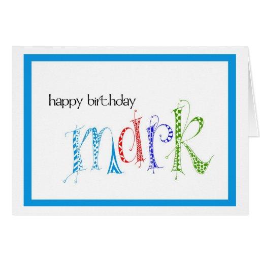 Happy Birthday Mark Greeting Cards | Zazzle