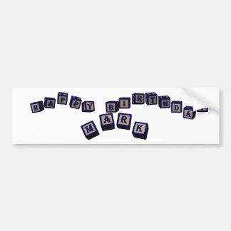 Happy Birthday Mark toy blocks in blue. Bumper Sticker