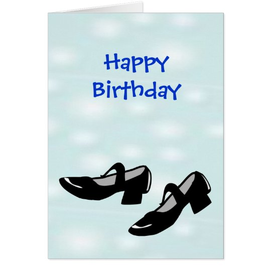 Happy Birthday Mary Janes Dance Shoes for Dancers Card
