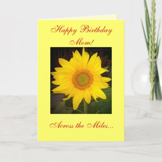 Happy Birthday Mom Across The Miles Card Zazzle