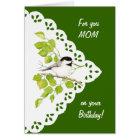 Happy Birthday Mom Chickadee, Bird & Lace Card