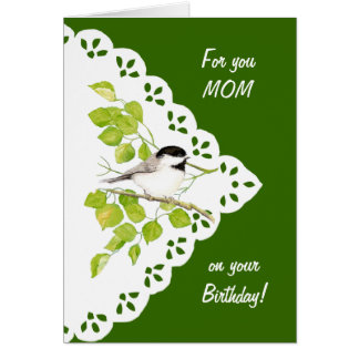 Happy Birthday Mom Chickadee, Bird & Lace Card