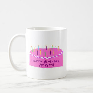 Happy Birthday Mom! Coffee Mug