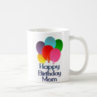 Happy Birthday Mom Coffee Mug