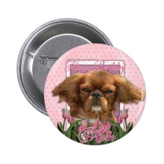 Happy Birthday Mom - King Charles Cavalier - Ruby Pins