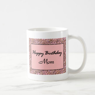 Happy Birthday Mom Coffee Mug