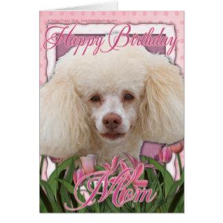 Happy Birthday Mom - Poodle Card