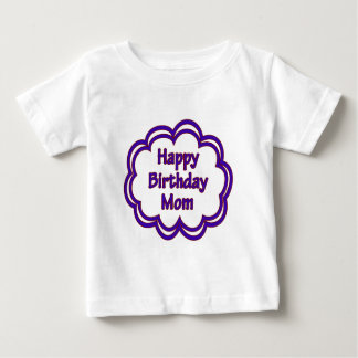Happy Birthday Mom Tee Shirt