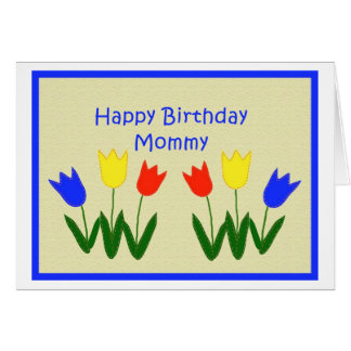 Happy Birthday, Mommy Greeting Card