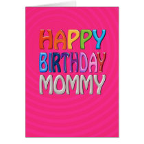 Happy Birthday Mommy - Happy Colourful Greeting Card