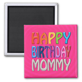 Happy Birthday Mommy - Happy Colourful Greeting Magnet