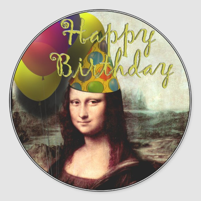 Happy Birthday Mona Lisa Classic Round Sticker Zazzle Com I'm the happiest person on earth today because someone i love so much and cherish. happy birthday mona lisa classic round sticker zazzle com