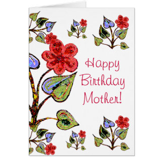 Happy  Birthday Mother! Card