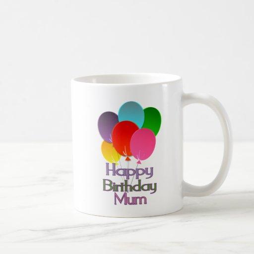 Happy Birthday Mum Classic White Coffee Mug