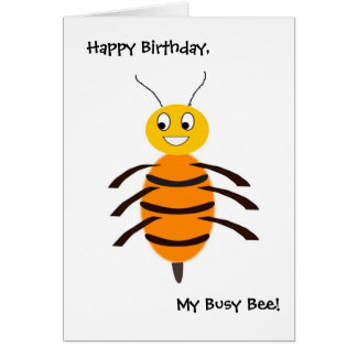 Happy Birthday, My Busy Bee! Card